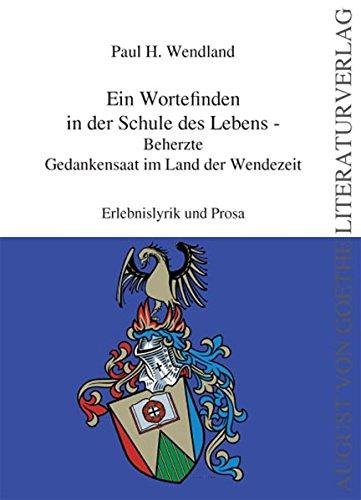 9783837202045: Ein Wortefinden in der Schule des Lebens: Beherzte Gedankensaat im Land der Wendezeit - Erlebnislyrik und Prosa (German Edition)
