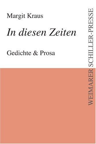 9783837202137: In diesen Zeiten. Gedichte und Prosa.