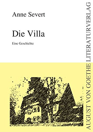 Die Villa: Eine Geschichte: Sengpiel, Anne