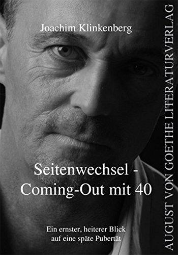 9783837204537: Seitenwechsel - Coming-Out mit 40: Ein ernster, heiterer Blick auf eine spaete Pubertaet (German Edition)