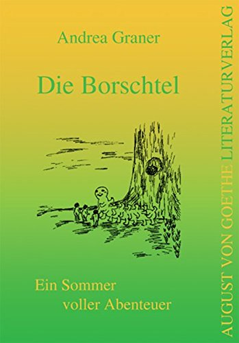 Die Borschtel: Ein Sommer voller Abenteuer: Andrea Graner