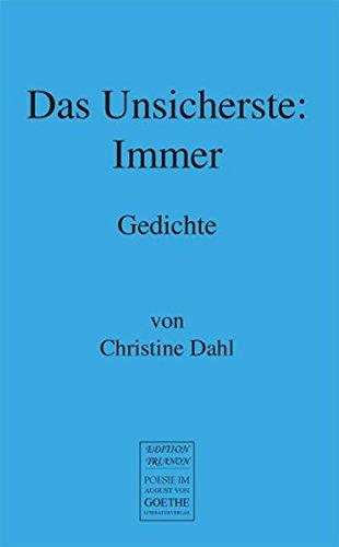 Das Unsicherste: Immer: Christine Dahl