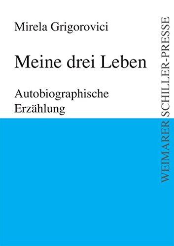 9783837206043: Meine drei Leben: Autobiographische Erzählung