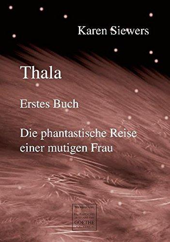 9783837206463: Thala: Die phantastische Reise einer mutigen Frau (German Edition)