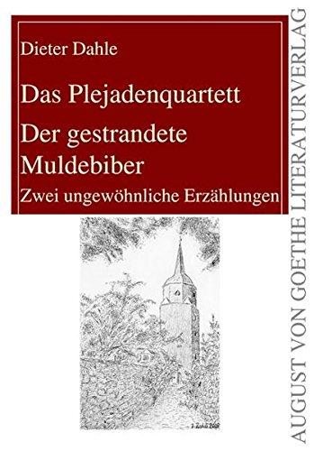 Das Plejadenquartett / Der gestrandete Muldebiber: Zwei ungewöhnliche Erzählungen: ...