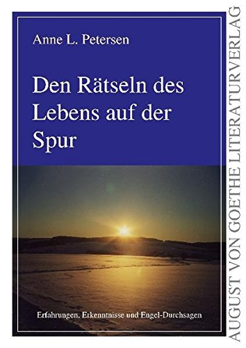 9783837207842: Den Rätseln des Lebens auf der Spur: Erfahrungen, Erkenntnisse und Engel-Durchsagen