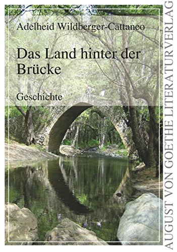 Das Land hinter der Brücke: Wildberger-Cattaneo, Adelheid