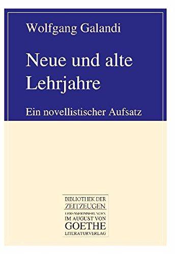 9783837208924: Neue und alte Lehrjahre: Ein novellistischer Aufsatz (German Edition)