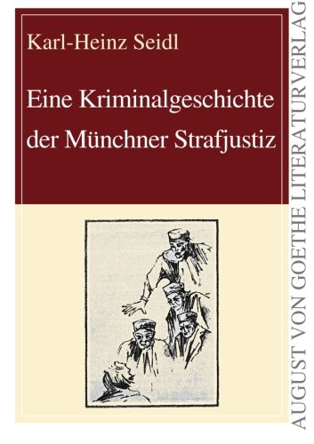 9783837209211: Eine Kriminalgeschichte der Münchner Strafjustiz