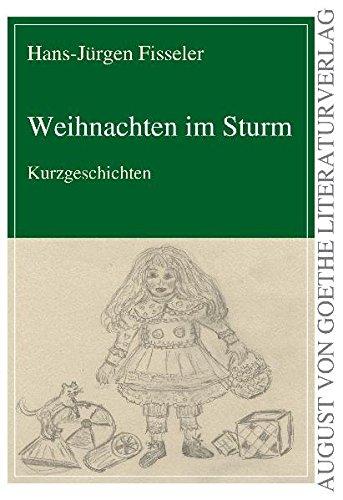 Kurzgeschichte Weihnachten.Weihnachten Im Sturm Kurzgeschichten Von Hans Jürgen Fisseler