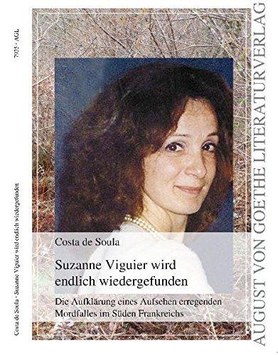 9783837209358: Suzanne Viguier wird endlich wiedergefunden: Die Aufklärung eines Aufsehen erregenden Mordfalles im Süden Frankreichs