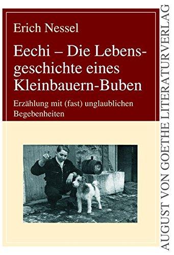 9783837209587: Eechi: Die Lebensgeschichte eines Kleinbauern-Buben