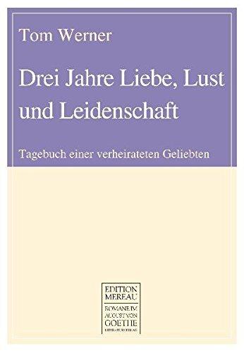 9783837210125: Drei Jahre Liebe, Lust und Leidenschaft: Tagebuch einer verheirateten Geliebten