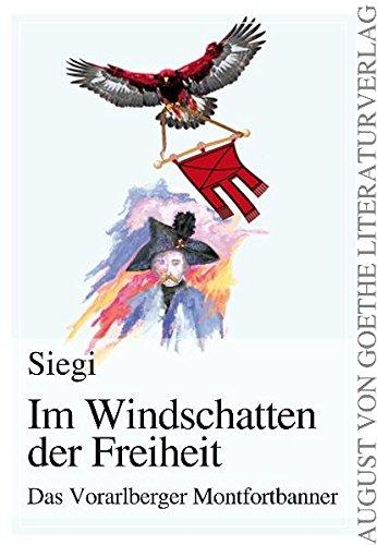 Im Windschatten der Freiheit: Das Vorarlberger Montfortbanner: Siegi