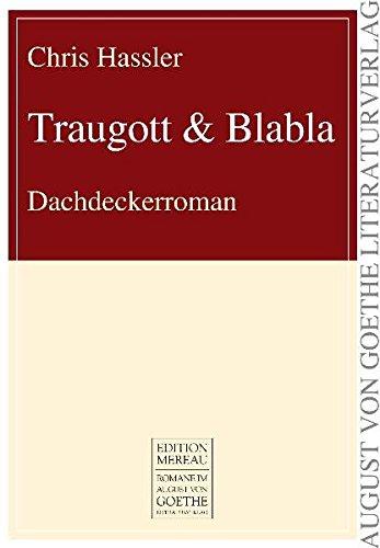 9783837210408: Traugott & Blabla: Dachdeckerroman