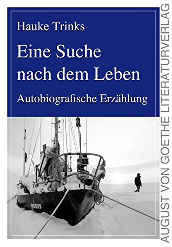 9783837212020: Eine Suche nach dem Leben: Autobiografische Erz�hlung