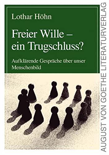 9783837212303: Freier Wille - ein Trugschluss?: Aufklärende Gespräche über unser Menschenbild