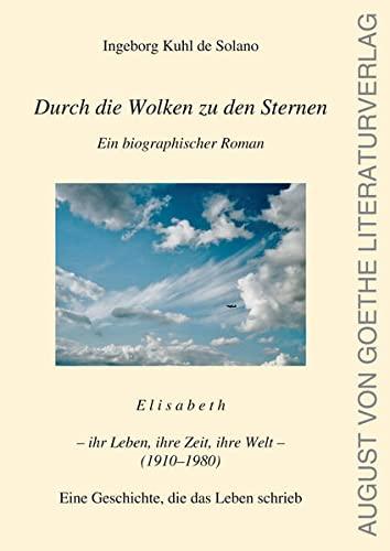 Durch die Wolken zu den Sternen: Elisabeth: Ingeborg Kuhl de
