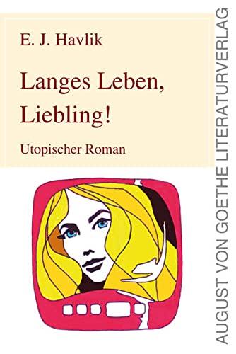 9783837213010: Langes Leben, Liebling!: Utopischer Roman (German Edition)