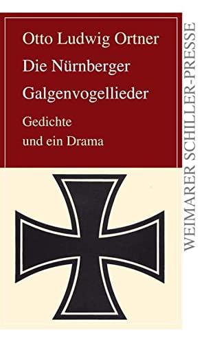 Die Nürnberger Galgenvogellieder: Otto Ludwig Ortner