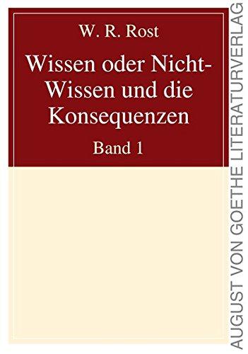 9783837215588: Wissen oder Nicht-Wissen und die Konsequenzen: Band 1 (German Edition)