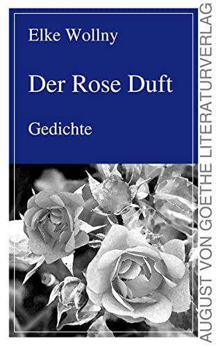 9783837215748: Der Rose Duft: Gedichte (German Edition)