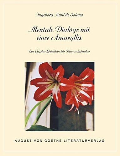 9783837216202: Mentale Dialoge mit einer Amaryllis: Ein Geschenkbüchlein für Blumenliebhaber