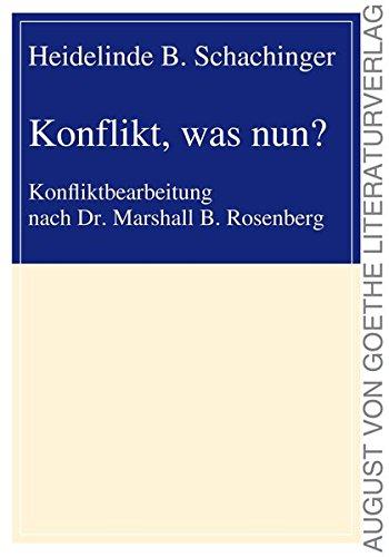 9783837217278: Konflikt, was nun?: Konfliktbearbeitung nach Dr. Marshall B. Rosenberg