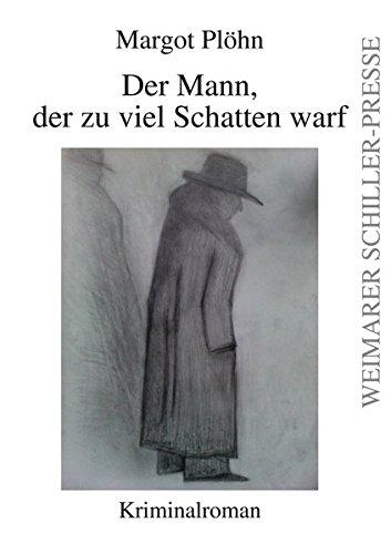9783837217414: Der Mann, der zu viel Schatten warf: Kriminalroman