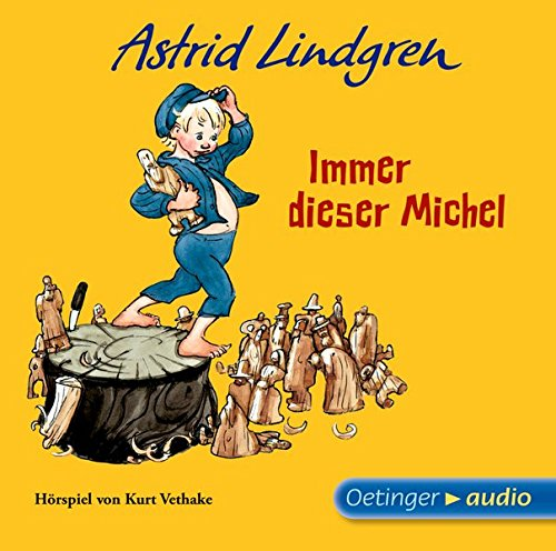 Immer dieser Michel, 1 Audio-CD: Lindgren, Astrid /