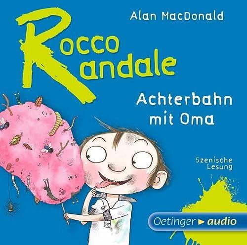 9783837306361: Rocco Randale - Achterbahn mit Oma: Szenische Lesung