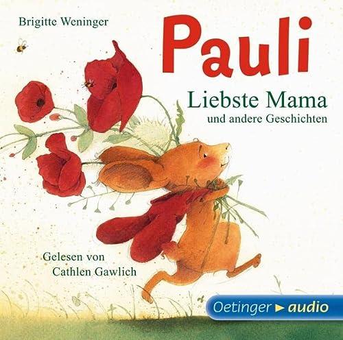 9783837307672: Pauli - Liebste Mama und andere Geschichten (CD): Ungekürzte Lesungen mit Musik und vielen Geräuschen, ca, 40 min
