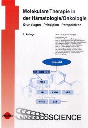 9783837410211: Molekulare Therapie in der Hämatologie/Onkologie: Grundlagen - Prinzipien - Perspektiven