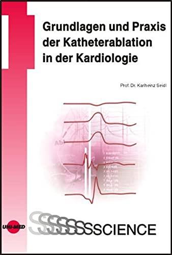 Grundlagen und Praxis der Katheterablation in der: Seidl, K.