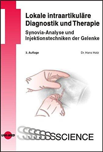 9783837410679: Lokale intraartikuläre Diagnostik und Therapie - Synovia-Analyse und Injektionstechniken der Gelenke