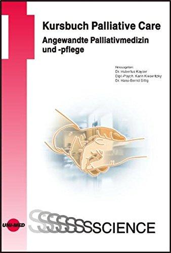 9783837410808: Kursbuch Palliative Care. Angewandte Palliativmedizin und -pflege