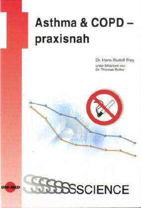 Asthma amp; COPD - praxisnah - Hans-Rudolf Frey