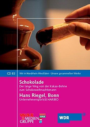 9783837501339: Schokolade / Hans Riegel, Bonn: Von der Kakaobohne zum Weihnachtsmann / Unternehmensporträt Haribo