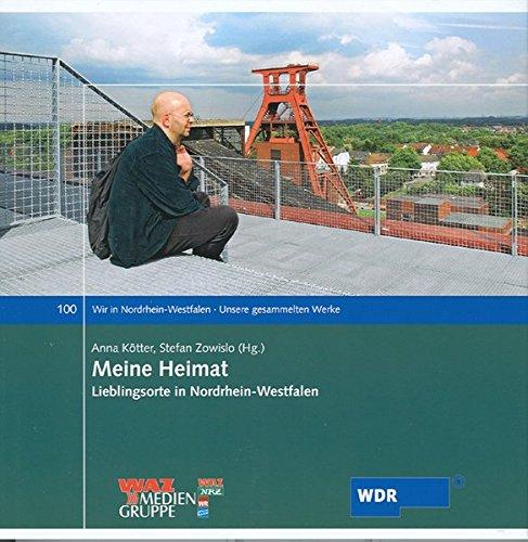 9783837502183: Meine Heimat: Lieblingsorte in Nordrhein-Westfalen