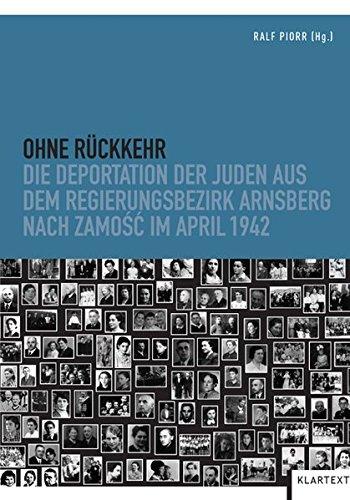9783837503333: Ohne Rückkehr: Die Deportation der Juden aus dem Regierungsbezirk Arnsberg nach Zamosc im April 1942