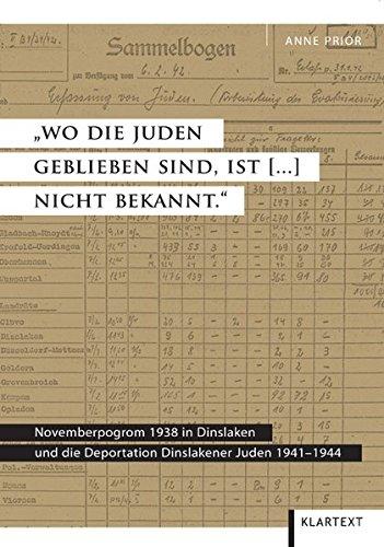 """9783837503418: """"Wo die Juden geblieben sind, ist [...] nicht bekannt."""": Novemberpogrom 1938 in Dinslaken und die Deportation Dinslakener Juden 1941-1944"""