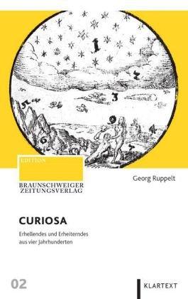 CURIOSA: Erhellendes und Erheiterndes aus vier Jahrhunderten - Georg, Ruppelt