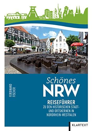 9783837504354: Sch�nes NRW: Reisef�hrer zu den historischen Stadt- und Ortskernen in Nordrhein-Westfalen