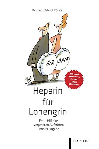 Heparin für Lohengrin: Erste Hilfe bei Verpatzten Auftritten innerer Organe - Förster, Helmut