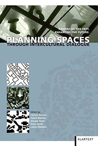 9783837504699: Planning Spaces Through Intercultural Dialogue: Embracing the Past, Enhancing the Future
