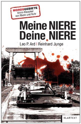 Meine Niere, deine Niere : Kriminalroman. Reinhard Junge - Ard, Leo P. und Reinhard Junge