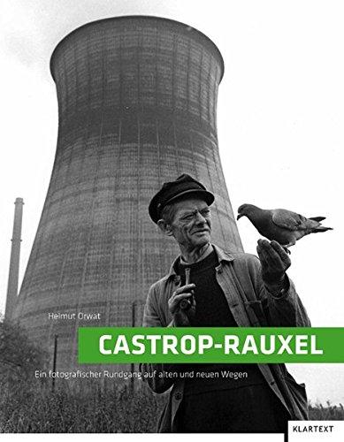 9783837506341: Castrop-Rauxel: Ein fotografischer Rundgang auf alten und neuen Wegen
