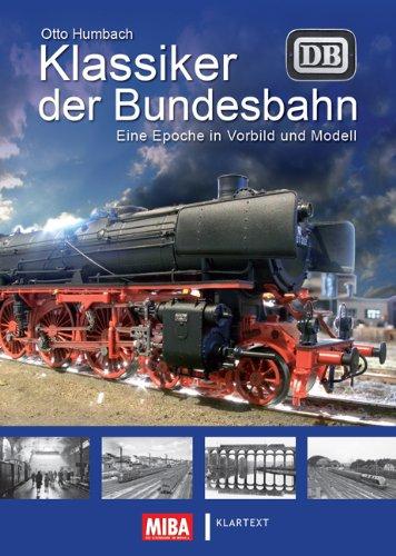 9783837506679: Klassiker der Bundesbahn: Eine Epoche in Vorbild und Modell