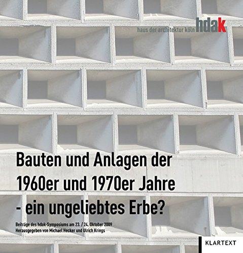 9783837506792: Bauten und Anlagen der 1960er und 1970er Jahre - ein ungeliebtes Ende?