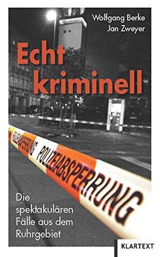 9783837507058: echt kriminell: Spektakuläre Fälle aus dem Ruhrgebiet